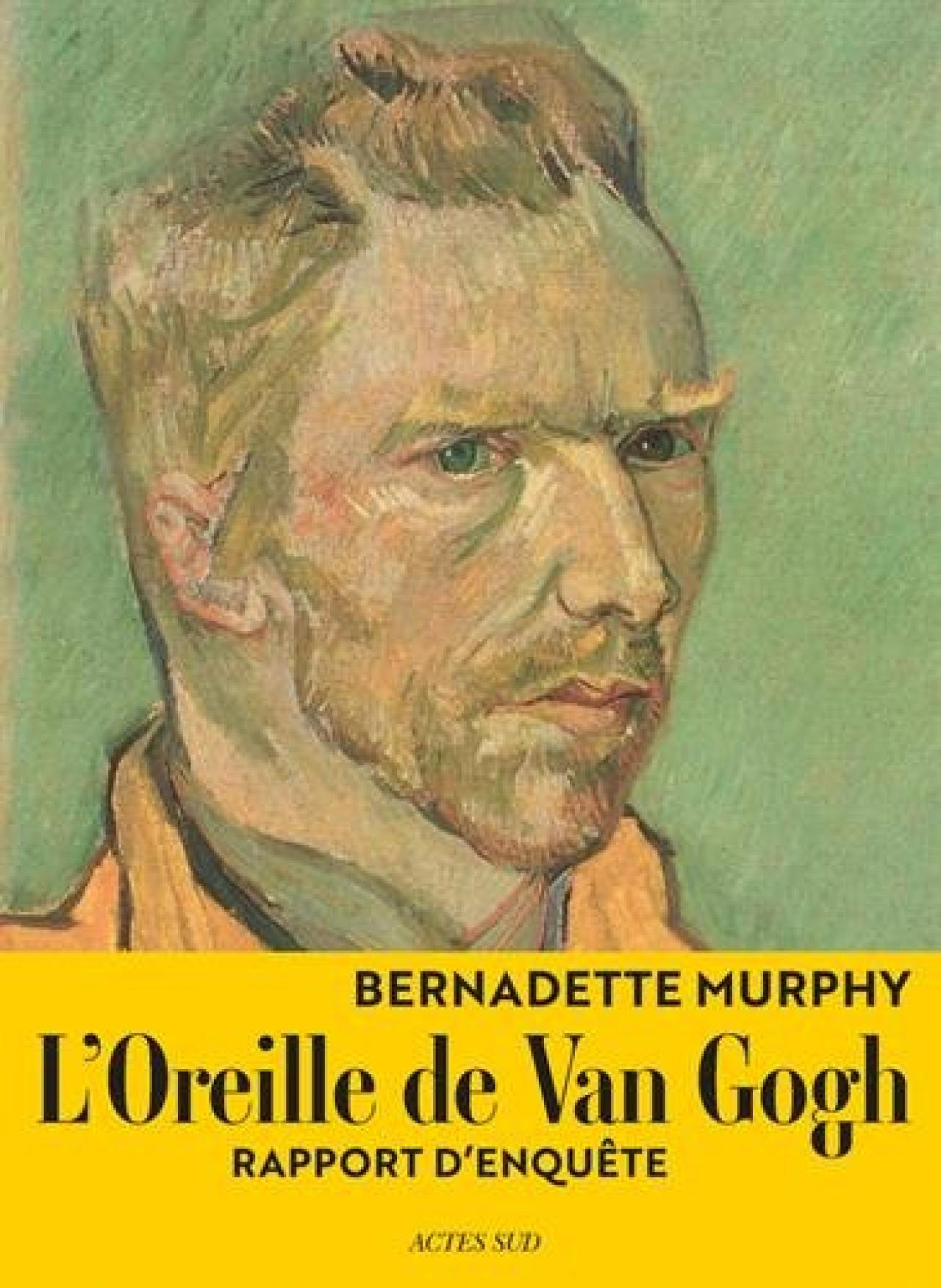 D dicace de l 39 oreille de van gogh par bernadette murphy gcapa - Van gogh autoportrait oreille coupee ...